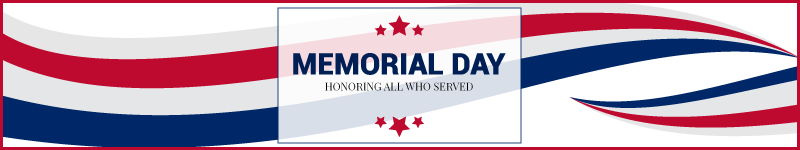 Have a Safe & Enjoyable Memorial Day